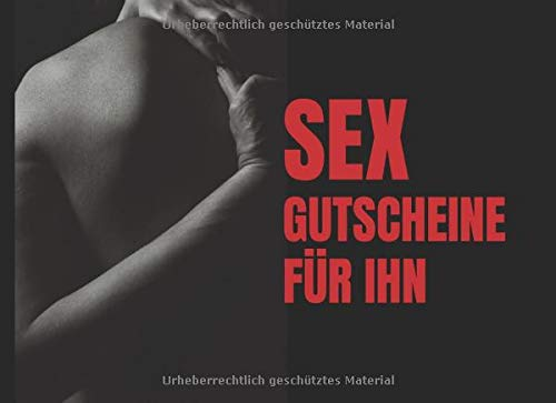 Sex Gutscheine für Ihn: 15 liebevoll gestaltete Sex-Coupons für Männer, Partner Geschenk für mehr Spass...