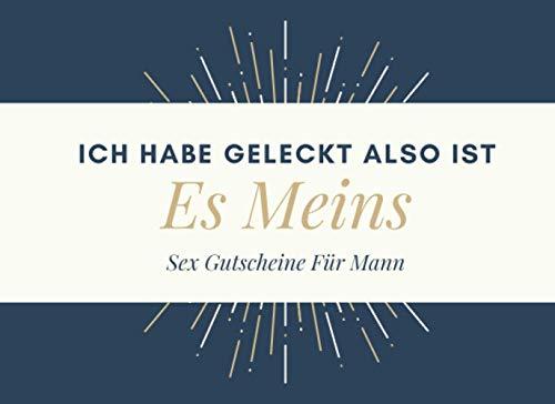 Ich Habe Geleckt Also Ist Es Meins Sex Gutscheine Für Mann: 50 Sex-Gutscheine: Peppen Sie Ihre Beziehung mit...