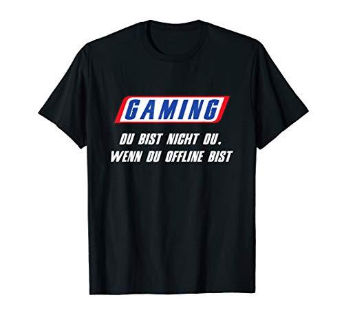 Gaming - Du bist nicht du wenn du OFFLINE bist T-Shirt
