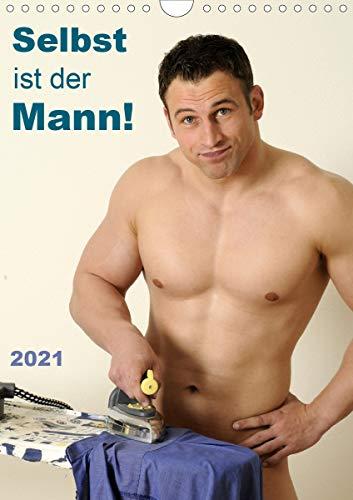 Selbst ist der Mann! (Wandkalender 2021 DIN A4 hoch)
