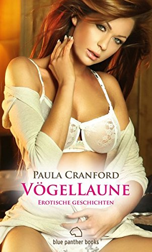 VögelLaune | 16 Erotische Geschichten: Liebe, Gefühle und mehr ...