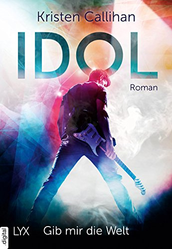 Idol - Gib mir die Welt (VIP-Reihe 1)