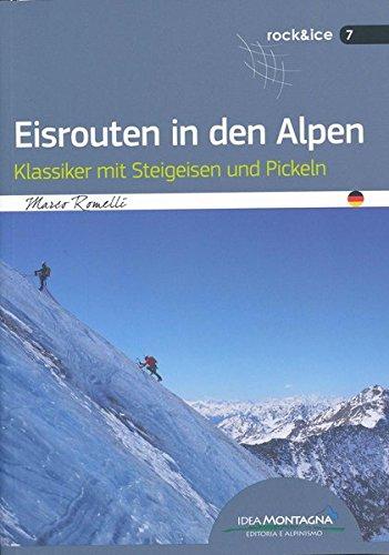 Eisrouten in den Alpen: Klassiker mit Steigeisen und Pickeln