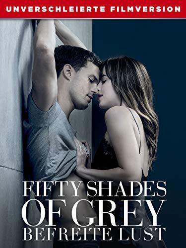 Fifty Shades of Grey Befreite Lust - Unverschleierte Filmversion [dt./OV]