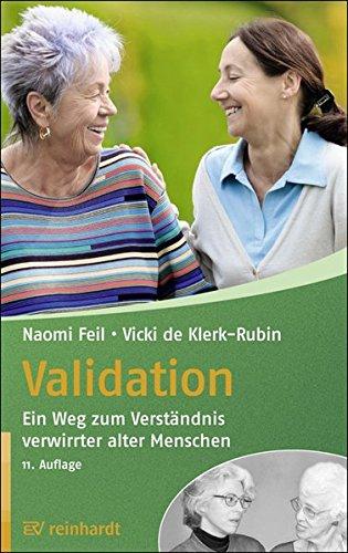 Validation: Ein Weg zum Verständnis verwirrter alter Menschen (Reinhardts Gerontologische Reihe)