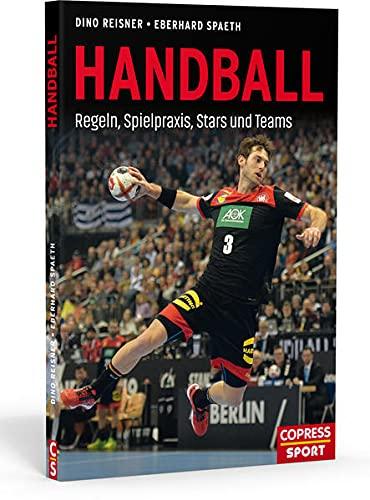 Handball: Regeln, Spielpraxis, Stars und Teams. Bundesliga Mannschaften und berühmte Handballer im Porträt....