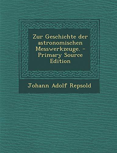 Zur Geschichte Der Astronomischen Messwerkzeuge.