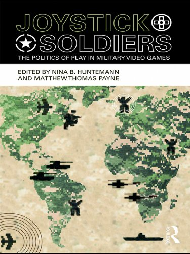 Joystick Soldiers: The Politics of Play in Military Video Games (English Edition)