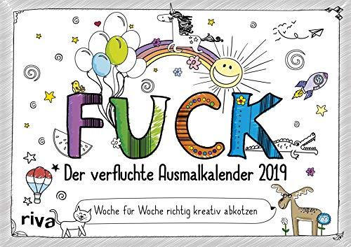FUCK – Der verfluchte Ausmalkalender 2019: Woche für Woche richtig kreativ abkotzen