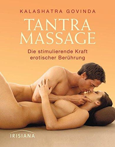 Tantra Massage: Die stimulierende Kraft erotischer Berhrung