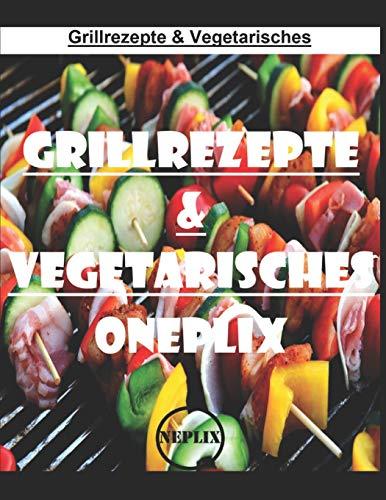 Grillrezepte & Vegetarisches: Kochgeheimtipps