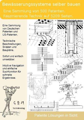 Bewässerungssystem selber bauen: 500 Patente verraten die geniale Technik!