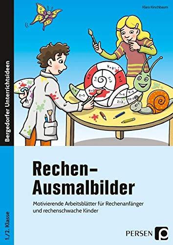 Rechen-Ausmalbilder: Motivierende Arbeitsblätter für Rechenanfänger und rechenschwache Kinder (1. und 2....