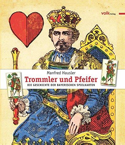 Trommler und Pfeifer: Die Geschichte der bayerischen Spielkarten